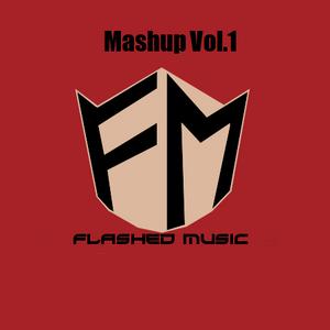 FlashedM - Mashup Vol.1