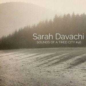 Sounds Of A Tired City #46: Sarah Davachi