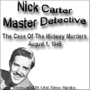 Nick Carter Master Detective - The Case Of The Midway Murders (08-01-48)