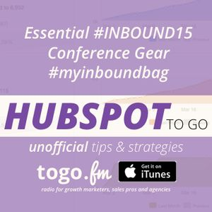 HTG #196 – Essential #INBOUND15 Conference Gear #myinboundbag #podcast