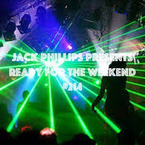 Jack Phillips Presents Ready for the Weekend #214