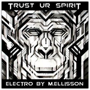 M.Ellisson - Trust Ur Spirit