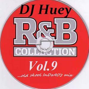 DJ Huey R&B Mix Vol. 9 (...old skool InDa90's)
