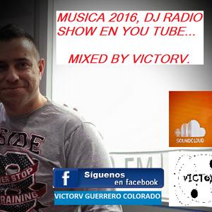 MUSICA 2016 DJ RADIO SHOW YOUTUBE, WDM, EDM...