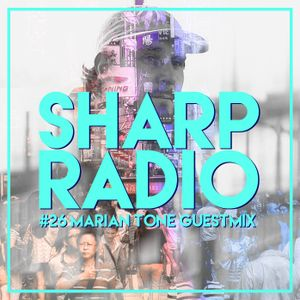 Sharp Radio #26 w/ Marian Tone