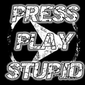Press Play Stupid - Episode 1 - 13/05/2017