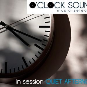 O'CLOCK SOUNDS in session QUIET AFTERNOON