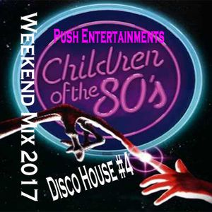 Weekend Mix 2017 - Children of the 80's party- Disco House #4