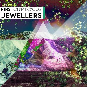 First On Mix #002: Jewellers
