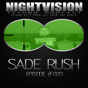 20_sade_rush_-_nightvision_techno_podcast_20_pt1