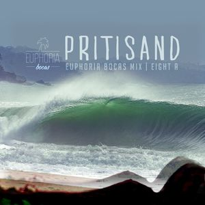 PRITISAND (Euphoria Bocas Mix) - Eight A