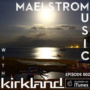 Maelstrom Music Episode 002