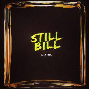 Still Bill Mixtrk