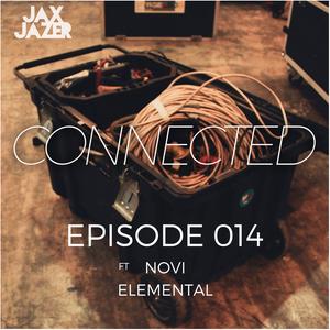 Jax Jazer - Connected Episode 014 with Novi Elemental