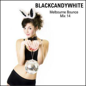 Mix 14 Melbourne Bounce Mix by BLACKCANDYWHITE December 2016
