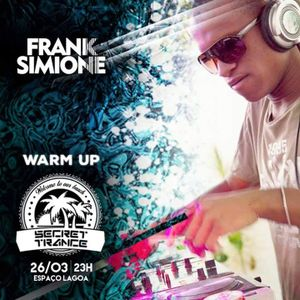 SET FRANK SIMIONE @ WARM UP - SECRET TRANCE 26.03.2016.
