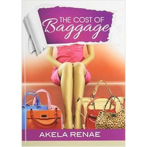 The Cost of Baggage with Akela Renae