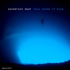 Sanderson Dear - Hazy Shade Of Blue