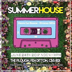 Promo Mix - A Summer House Exclusive - Dave Le Reece 25.03.17