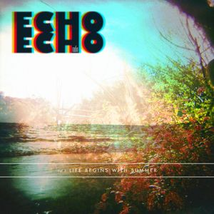 Echo Echo Radio I: Life Begins With Summer