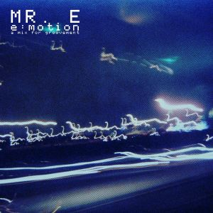 GROOVEMENT // MR E - E:Motion Mixtape