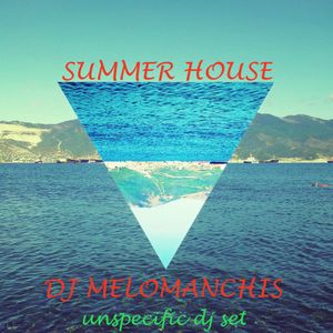 Summer house DJ set - by Melomanchis