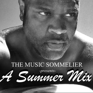 "THE MUSIC SOMMELIER -presents- ""A SUMMER MIX"""
