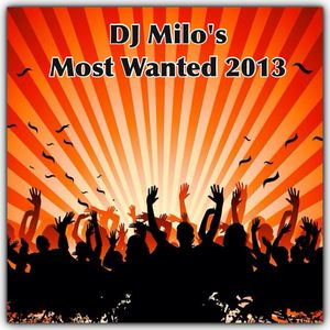 DJ Milo`s Most Wanted 2013