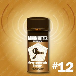 """Afromentals x Frolab """"FRO-POWAH HOUR"""" #12"""