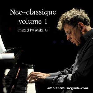 Neo-classique volume 1 compiled & mixed by Mike G