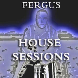 FERGUS  - House Sessions #3