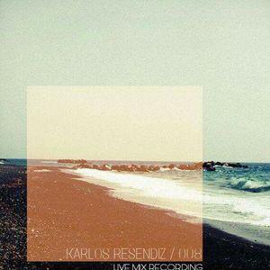 Karlos Resendiz - 008 Live Mix Recording Oaxaca