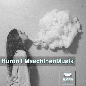 Huron | MaschinenMusik ✫ dj set