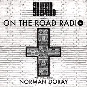 Sultan + Shepard Present On The Road Radio #16 - w/ Norman Doray