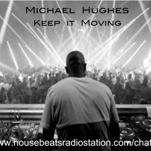 Michael Hughes Presents: Keep it Moving LIVE on HRBS 14-09-18
