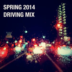 Spring 2014 Driving Mix