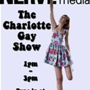 The Charlotte Gay Show Podcast 06/05/12