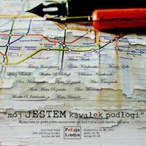 Polska Tygodniówka - wydanie poetyckie - Poezja Londyn i 'mój JESTEM kawałek podłogi' - 16 luty 2011