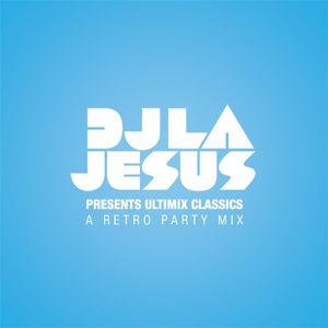 DJ LA*Jesus Presents Ultimix Classics