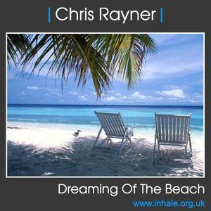 Chris Rayner - Dreaming of The Beach
