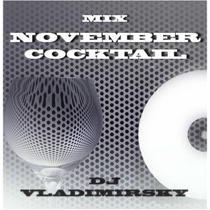 DJ VLADIMIRSKY NOVEMBER COCKTAIL MIX