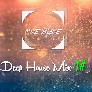 Mike Blaise-Deep House Mix 1#