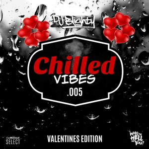 Chilled Vibes.005 // Valentines Edition // Chilled R&B, Hip Hop & Slowjamz //  Instagram: @djblighty