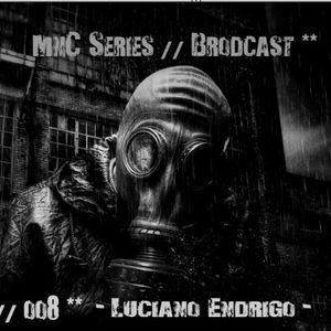 -Luciano Endrigo @ MnC Series // Brodcast oo8