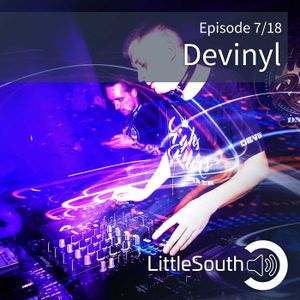 Episode 7/18 | Devinyl | Little South - the podcasts