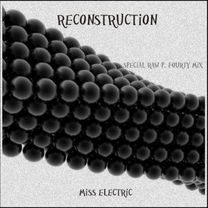 Miss Electric - Reconstruction (special RAW P. Fourty Mix)