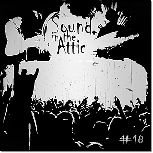 Sound in the Attic #18