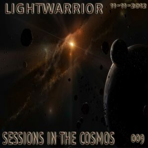 LIGHTWARRIOR - SESSIONS IN THE COSMOS #009 (11-11-2012)