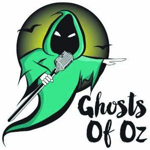 Ghosts of Oz Podcast One
