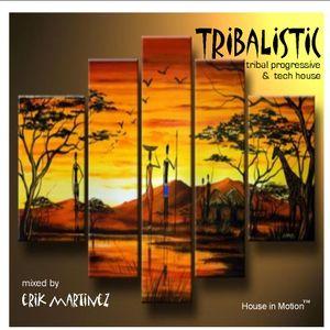 Tribalistic (mixed by Erik Martinez)